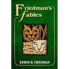 Friedman's Fables by Edwin H. Friedman (Paperback, 2014)