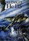 Heinkel HE 115: Torpedo, Reconnaissance, Mine Layer, Sea Plane of the Luftwaffe by Hans Peter Dabrowski (Paperback, 2004)