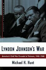 Hill and Wang Critical Issues Ser.: Lyndon Johnson's War : America's Cold War...