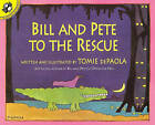 Bill and Pete to the Rescue by Tomie dePaola (Hardback, 2001)