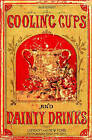Cooling Cups and Dainty Drinks 1869 Reprint by Ross Brown (Paperback / softback, 2008)