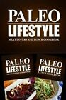 Paleo Lifestyle - Meat Lovers and Lunch Cookbook: Modern Caveman Cookbook for Grain Free, Low Carb, Sugar Free, Detox Lifestyle by Paleo Lifestyle 2 Book (Paperback / softback, 2014)