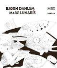 Bjorn Dahlem: Mare Lunaris by Thomas Kohler, Anne Bitterwolf (Hardback, 2015)