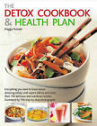 The Detox Cookbook and Health Plan: Everything You Need to Know About Detoxing Safely, with Expert Advice and More Than 150 Nutritious Recipes, Illustrated by 750 Step-by-Step Photographs by Maggie Pannell (Hardback, 2006)