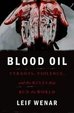 Blood Oil: Tyrants Violence and the Rules That Run the World Hardback Book 2016