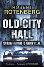 Old City Hall by Robert Rotenberg (Paperback, 2009)