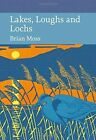 Lakes, Loughs and Lochs by Brian Moss (Hardback, 2015)