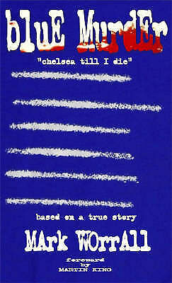 1 of 1 - Blue Murder: Chelsea Till I Die, Mark Worrall, New Book