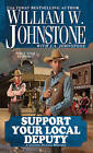 Support Your Local Deputy: A Cotton Pickens Western by William W. Johnstone (Paperback, 2013)