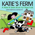Katie's Ferm: A Hide-and-Seek Book for Wee Folk by James Robertson, Matthew Fitt (Board book, 2007)
