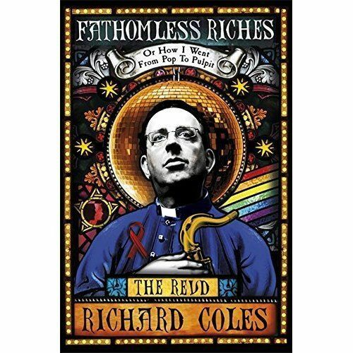 1 of 1 - Fathomless Riches: Or How I Went From Pop to Pulpit, By Coles, Reverend Richard,