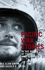 PACIFIC WAR STORIES: In the Words of Those Who Survived, , Acceptable Book