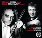 Mikhail Glinka, Anton Rubinstein, Alexander Glazunov (CD, Jun-2014, Melodiya)