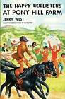 The Happy Hollisters at Pony Hill Farm by Jerry West (Paperback / softback, 2013)