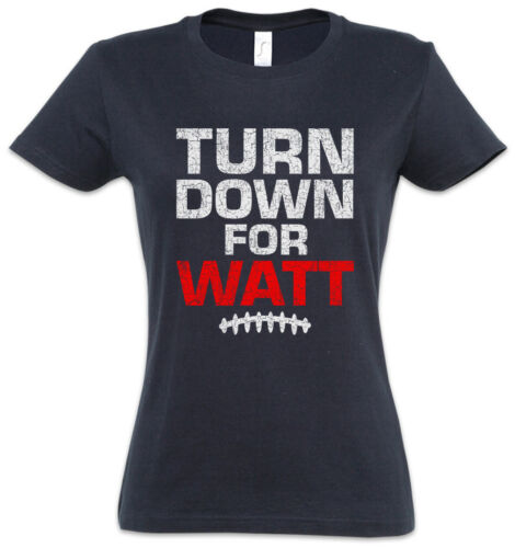 Turn Down For Watt Damen T-Shirt Fun American Football Game Player JJ J.J.