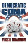 Democratic Coma by Virgil Brannon (Paperback / softback, 2012)