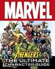 Marvel Avengers the Ultimate Character Guide by Dorling Kindersley Ltd (Hardback, 2010)