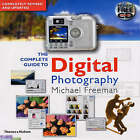 Complete Guide to Digital Photography by Michael Freeman (Hardback, 2003)