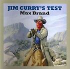 Jim Curry's Test by Max Brand (CD-Audio, 2012)