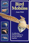 Bird Mobiles: A Collection of Bird Mobiles to Cut and Glue Together by Anne Wild (Paperback, 1996)