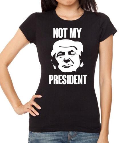 Junior/'s Not My President Black Shirt Women/'s US Anti Trump Protest America V232