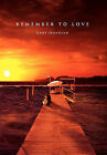 Remember to Love by Gery Ohanian (Hardback, 2011)