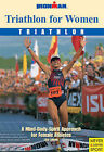 Triathlon for Women: A Mind-body-spirit Approach for Female Athletes by Lisa Lynam (Paperback, 2006)