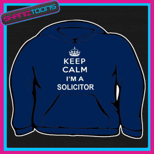 KEEP CALM I/'M A SOLICITOR ADULTS MENS LADIES HOODIE HOODY GIFT