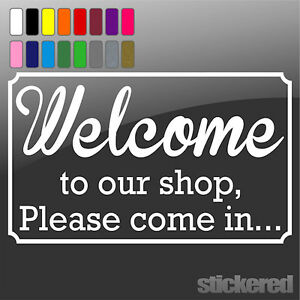 WELCOME-TO-OUR-SHOP-VINYL-STICKER-DECAL-SIGN-FOR-SHOP-DOOR-GLASS-WINDOW