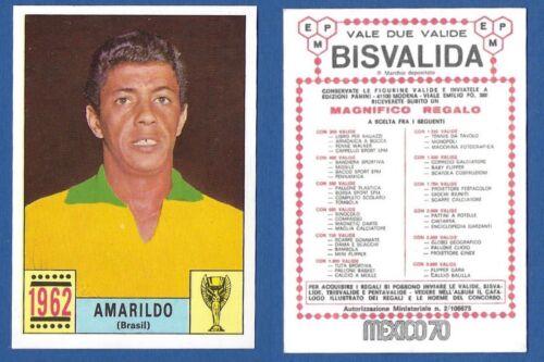 NUOVA//NEW BISVALIDA AMARILDO 1962 FIGURINA CALCIATORI PANINI MEXICO 70