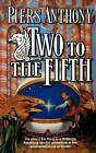 Two to the Fifth by Piers Anthony (Paperback / softback, 2009)