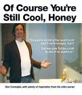 Of Course You're Still Cool, Honey by Dan Consiglio (Paperback, 2011)