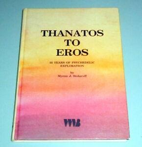 35-YEARS-PSYCHEDELIC-LSD-MDMA-MYSTIC-EXPLORATION-THANATOS-EROS-MYRON-STOLAROFF