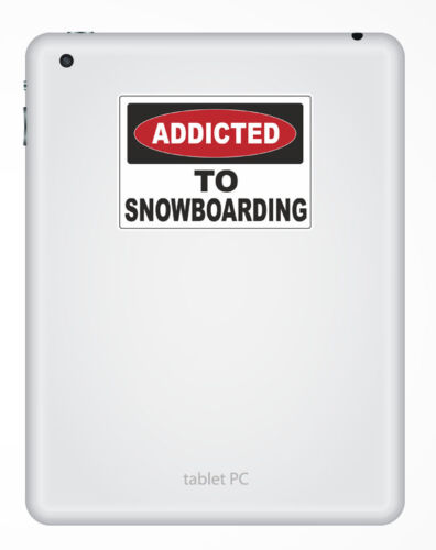 2 x 10cm Addicted to Snowboarding Vinyl Sticker Laptop Warning Funny Gift #6529
