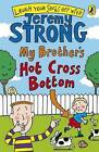 My Brother's Hot Cross Bottom by Jeremy Strong (Paperback, 2009)