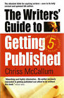 The Writers' Guide to Getting Published by Chriss McCallum (Paperback, 2003)