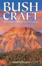 Bushcraft : Outdoor Skills and Wilderness Survival by Mors L. Kochanski (1997, Paperback, Expurgated)