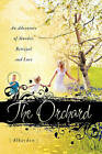 The Orchard: An Adventure of Murder, Betrayal, and Love by D L Hayden (Paperback / softback, 2010)