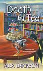 Death by Tea by Alex Erickson (Paperback, 2015)