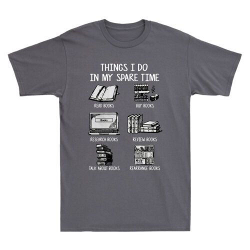 Things I Do In My Spare Time Read Books Funny Books Lover Gift Men/'s T-Shirt Tee