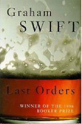 """AS NEW"" Swift, Graham, Last Orders (Film Tie-In), Paperback Book"