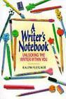 A Writer's Notebook: Unlocking the Writer Within You von Ralph Fletcher (2003, Taschenbuch)
