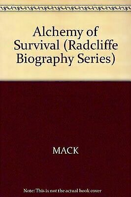 The Alchemy of Survival: One Woman's Journey [Radcliffe Biography Series]