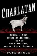 Charlatan: America's Most Dangerous Huckster, the Man Who Pursued Him,-ExLibrary