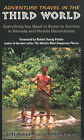 Adventure Travel in the Third World: Everything You Need to Know to Survive in Remote and Hostile Destinations by Mike Perrin, Jeff Randall (Paperback, 2003)