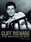 Cliff Richard: Bachelor Boy: Fifty Years of Cliff in the Words of Those Who Have Known Him Best by Steve Turner (Paperback, 2009)