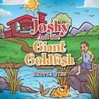 Joshy and the Giant Goldfish by Martha Lynn (Paperback / softback, 2013)