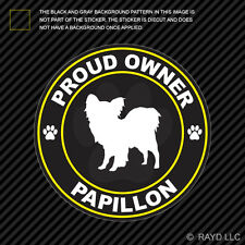 Proud Owner Papillon Sticker Decal Self Adhesive Vinyl dog canine pet