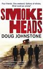 Smokeheads von Doug Johnstone (2011, Taschenbuch)