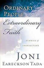 Ordinary People, Extraordinary Faith: Stories of Inspiration Joni Eareckson Tad
